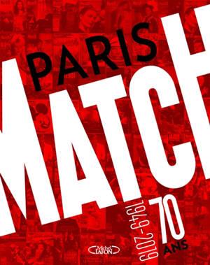 Paris-Match : 1949-2019 : 70 ans