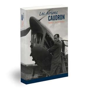 Les avions Caudron. Volume 2