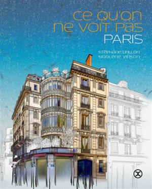 Ce qu'on ne voit pas : Paris