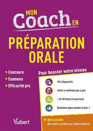 Mon coach en préparation orale : concours, examens, entretiens d'embauche, efficacité pro