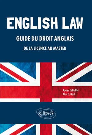 English law : guide du droit anglais : de la licence au master