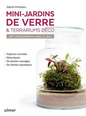 Mini-jardins de verre & terrariums déco : 20 réalisations pas à pas