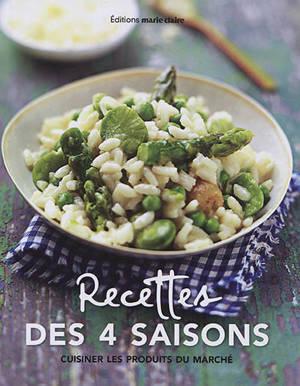 Recettes des 4 saisons : cuisiner les produits du marché