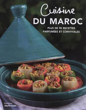 Cuisine du Maroc : plus de 90 recettes parfumées et conviviales