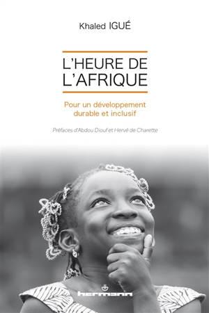 L'heure de l'Afrique : pour un développement durable et inclusif