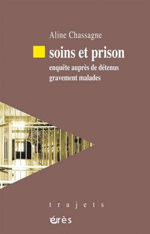 Soins et prison : enquête auprès de détenus gravement malades