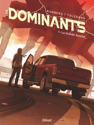 Les dominants. Volume 1, La grande souche