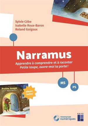 Narramus, PS, MS : apprendre à comprendre et à raconter Petite taupe, ouvre-moi ta porte !