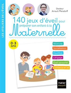 140 activités avec mon enfant pour le préparer à la maternelle