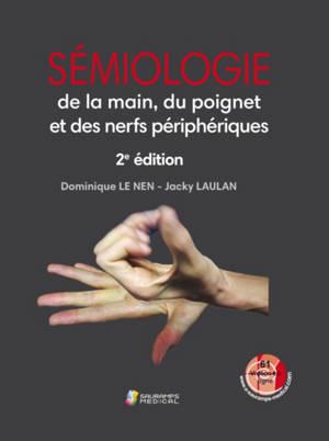 Sémiologie de la main, du poignet et des nerfs périphériques