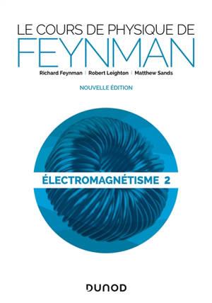 Le cours de physique de Feynman, Electromagnétisme. Volume 2