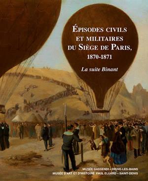Episodes civils et militaires du siège de Paris, 1870-1871