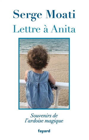 Lettre à Anita : souvenirs de l'ardoise magique