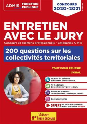 Entretien avec le jury : concours et examens professionnels, catégories A et B : 200 questions sur les collectivités territoriales, concours 2020-2021