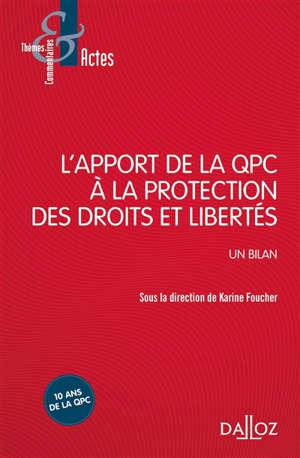 L'apport de la QPC à la protection des droits et des libertés : un bilan
