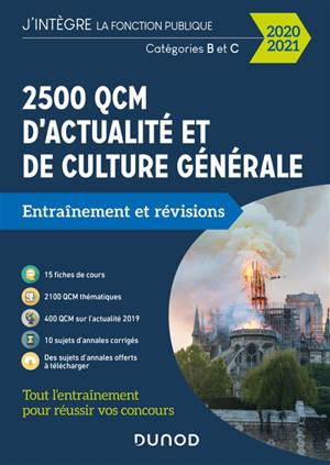 2.500 QCM d'actualité et de culture générale : entraînement et révisions : catégories B et C, 2020-2021