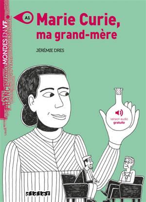 Marie Curie, ma grand-mère