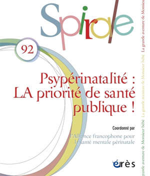 Spirale. n° 92, Psypérinatalité : la priorité de santé publique