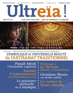 Ultreïa !. n° 18, Symbolique et universelle beauté de l'artisanat traditionnel : architecture, mobilier, bijoux, kimonos...