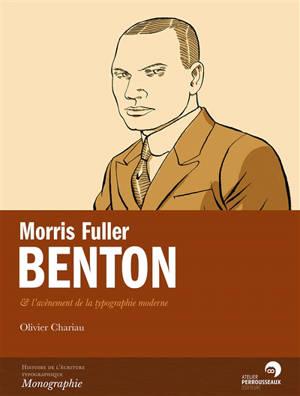 Morris Fuller Benton & l'avènement de la typographie moderne
