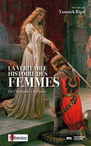 La véritable histoire des femmes : de l'Antiquité à nos jours