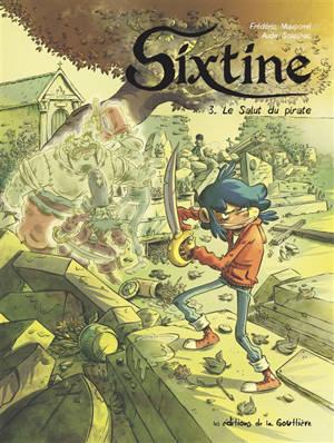 Sixtine. Volume 3, Le salut du pirate