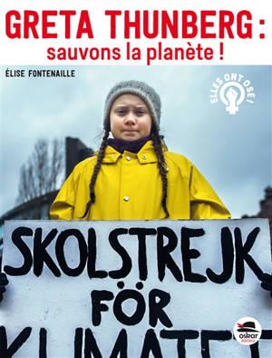 Greta Thunberg : sauvons la planète !