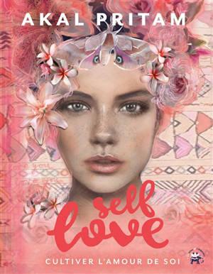 Self love : cultiver l'amour de soi