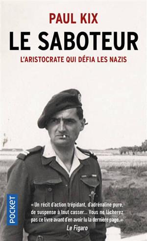 Le saboteur : l'aristocrate qui défia les nazis