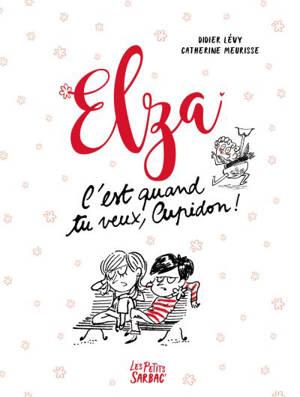 Elza, C'est quand tu veux, Cupidon !