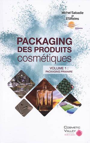 Packaging des produits cosmétiques. Volume 1, Packaging primaire