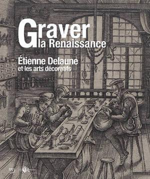 Graver la Renaissance : Etienne Delaune et les arts décoratifs