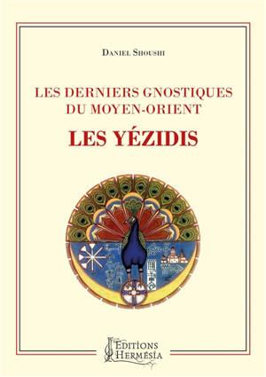 Les derniers gnostiques du Moyen-Orient : les yézidis