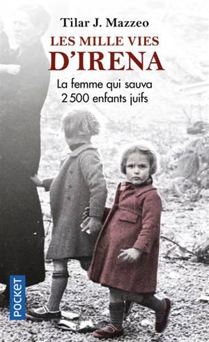 Les mille vies d'Irena : la femme qui sauva 2.500 enfants juifs