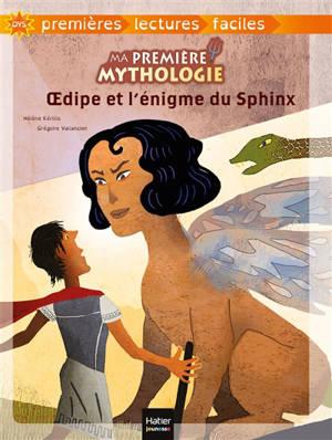 Ma première mythologie. Volume 10, Oedipe et l'énigme du Sphinx
