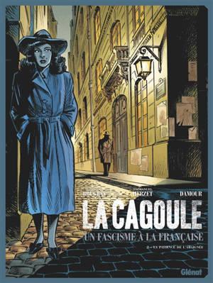 La Cagoule : un fascisme à la française. Volume 2, La patience de l'araignée