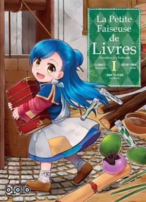 La petite faiseuse de livres : ascendance of a bookworm. Volume 1