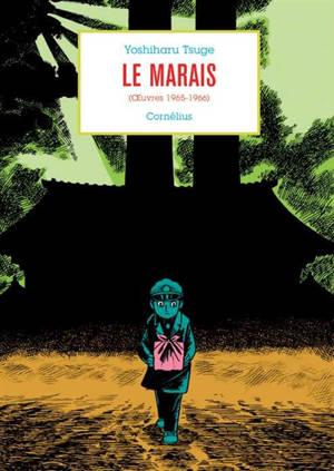 Oeuvres. Volume 3, Le marais (oeuvres 1965-1966)