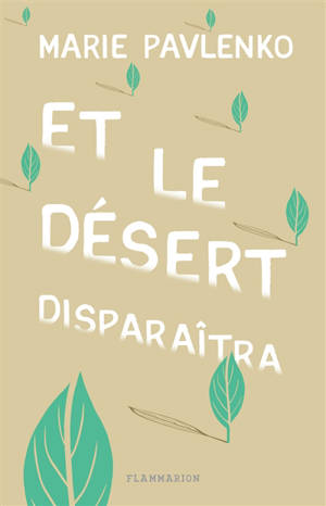 Et le désert disparaîtra