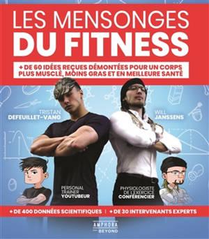 Les mensonges du fitness : + de 60 idées reçues démontées pour un corps plus musclé, moins gras et en meilleure santé