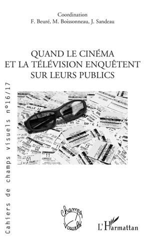 Cahiers de champs visuels. n° 16-17, Quand le cinéma et la télévision enquêtent sur leurs publics