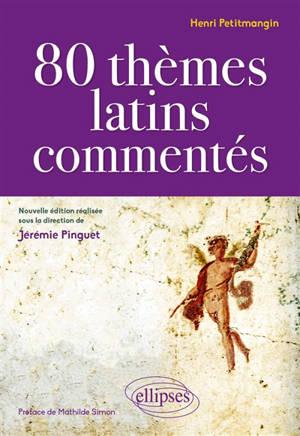 80 thèmes latins commentés