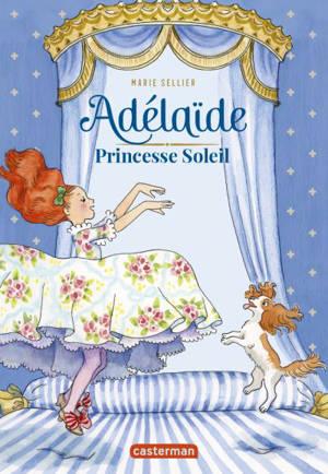 Adélaïde : princesse soleil