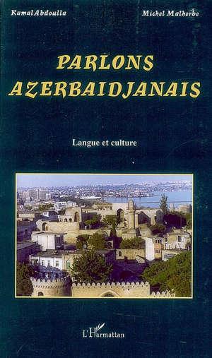 Parlons azerbaïdjanais : langue et culture