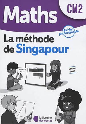 Maths, la méthode de Singapour : CM2 : fichier photocopiable