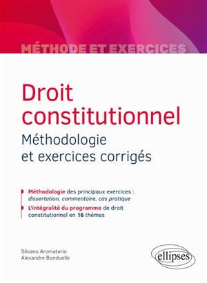 Droit constitutionnel : méthodologie et exercices corrigés