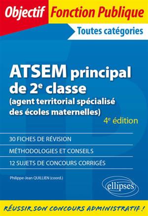 ATSEM principal de 2e classe : agent territorial spécialisé des écoles maternelles : toutes catégories