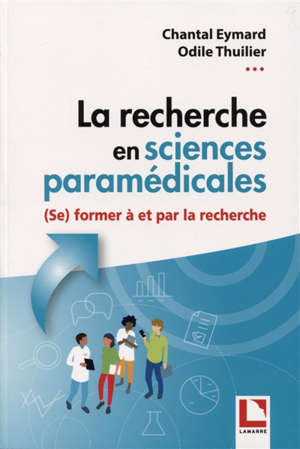 La recherche en sciences paramédicales : (se) former à et par la recherche : de la conceptualisation à la communication de travaux de recherche dans le cadre d'un mémoire de fin d'études