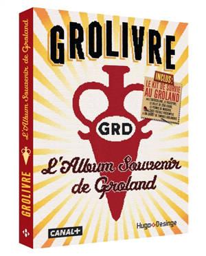 Grolivre : l'album souvenir de Groland