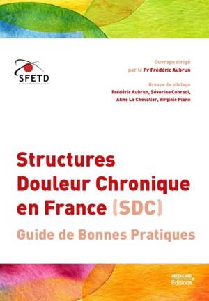 Structures douleur chronique en France (SDC) : guide de bonnes pratiques